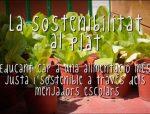 La Sostenibilitat al plat: vídeo